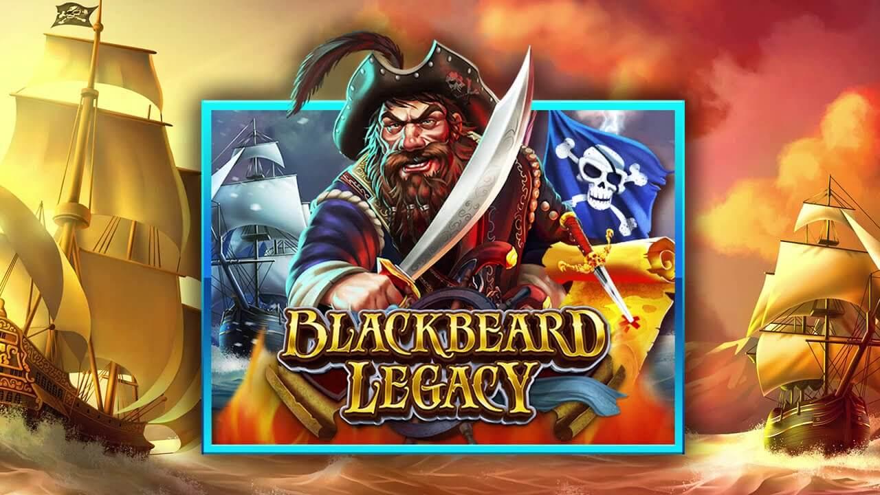 รีวิวเกม สล็อต BlackBeard Legacy มรดกของโจรสลัดเคราดำ
